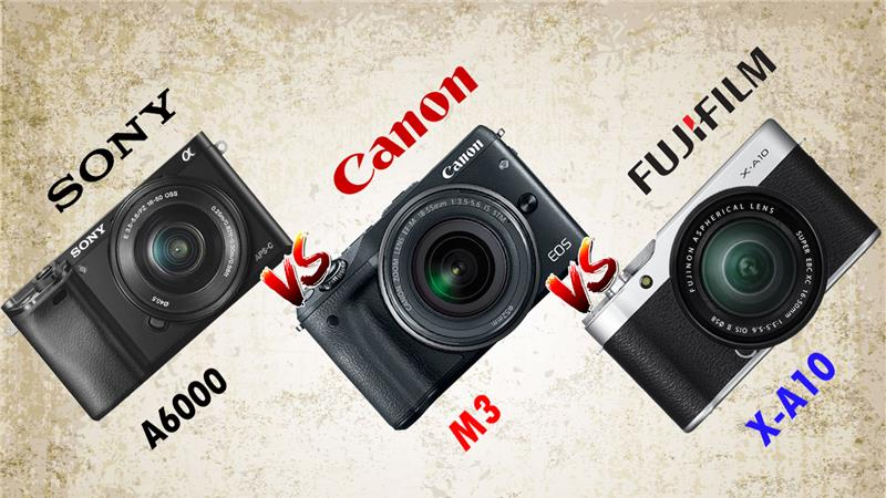 Fujifilm X-A10 vs Canon M3 vs Sony A6000