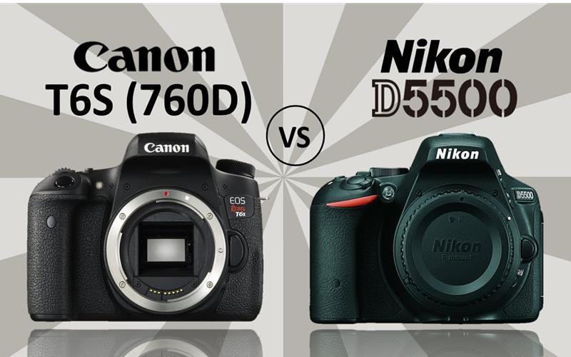 So sánh Canon EOS 760D và Nikon D5500