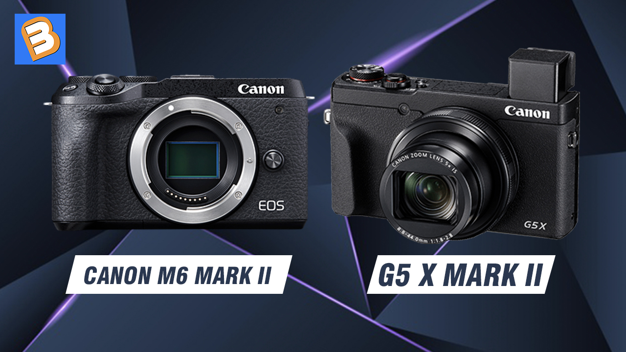 So sánh Canon M6 Mark II với G5 X Mark II